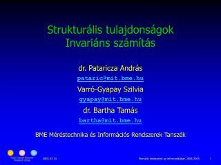 Strukturális tulajdonságok Invariáns számítás