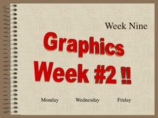 Week Nine