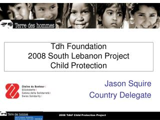 Tdh Foundation  2008 South Lebanon Project Child Protection