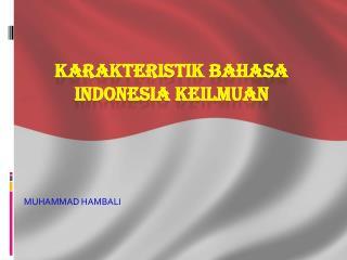 KARAKTERISTIK BAHASA INDONESIA KEILMUAN