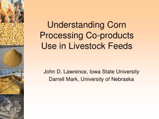 Understanding Corn Processing Co-products Use in Livestock Feeds