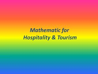 Mathematic  for Hospitality &  Tourism
