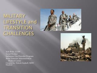 MILITARY LIFESTYLE and TRANSITION CHALLENGES