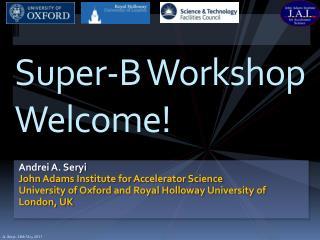 Super-B Workshop Welcome!