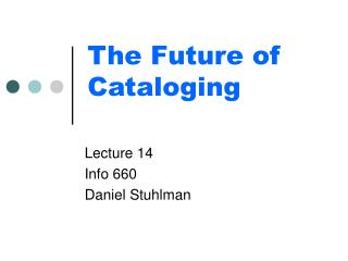 The Future of Cataloging