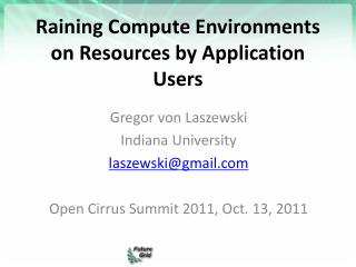 Raining Compute Environments on Resources by Application Users