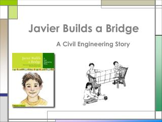 Javier Builds a Bridge