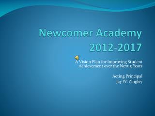 Newcomer Academy 2012-2017
