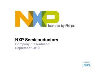 NXP Semiconductors Company presentation  September 2010