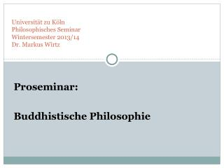 Universität zu Köln Philosophisches Seminar Wintersemester 2013/14 Dr. Markus Wirtz