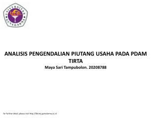 ANALISIS PENGENDALIAN PIUTANG USAHA PADA PDAM TIRTA Maya Sari Tampubolon. 20208788