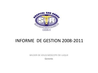 INFORME  DE GESTION 2008-2011