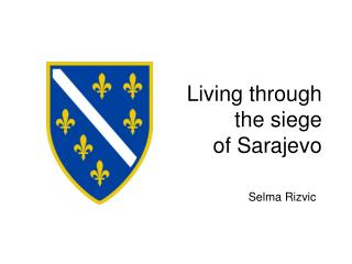 Living through  the siege  of Sarajevo