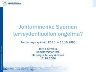 Johtaminenko Suomen terveydenhuollon ongelma?