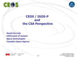 Daniel De Lisle CEOS point of contact Space technologies Canadian Space Agency
