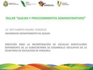 """TALLER """"QUEJAS Y PROCEDIMIENTOS ADMINISTRATIVOS """""""