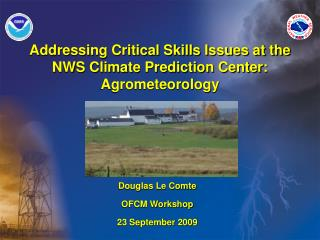 Addressing Critical Skills Issues at the NWS Climate Prediction Center: Agrometeorology
