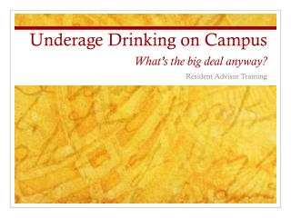 Underage Drinking on Campus What's the big deal anyway?