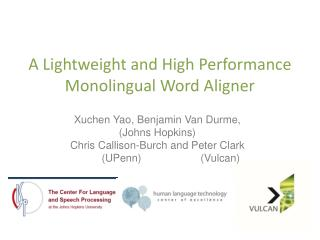 A Lightweight and High Performance Monolingual Word Aligner