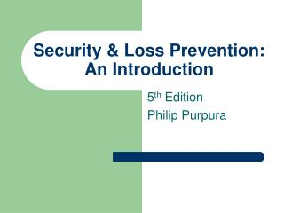 Security  Loss Prevention: An Introduction