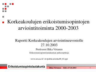 Korkeakoulujen erikoistumisopintojen arviointitoiminta 2000-2003
