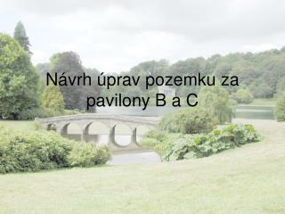 Návrh úprav pozemku za pavilony B a C