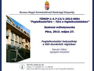 """TÁMOP-1.4.7-12/1-2012-0001 """"FoglalkoztaTárs – Társ a foglalkoztatásban"""" Szakmai műhelymunka"""