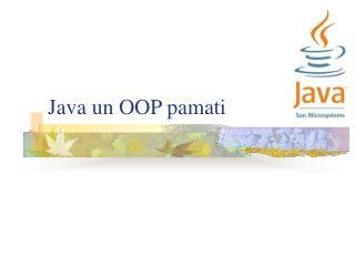 Java un OOP pamati