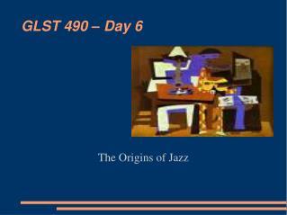 GLST 490 � Day 6