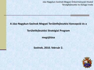 Jász-Nagykun-Szolnok Megyei Önkormányzati Hivatal Térségfejlesztési és Külügyi Iroda