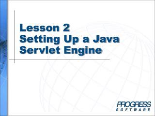 Lesson 2 Setting Up a Java Servlet Engine