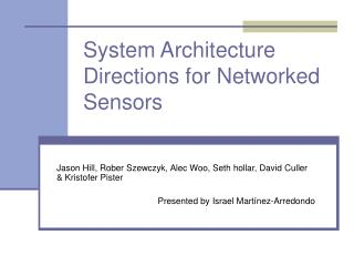 System Architecture Directions for Networked Sensors