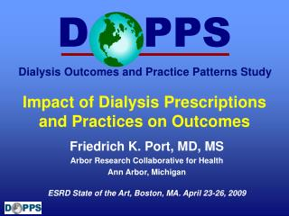 Impact of Dialysis Prescriptions and Practices on Outcomes