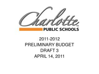2011-2012  PRELIMINARY BUDGET DRAFT 3 APRIL 14, 2011