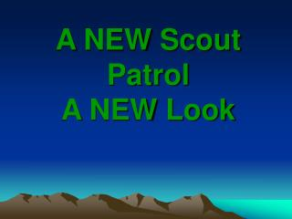 A NEW Scout Patrol A NEW Look