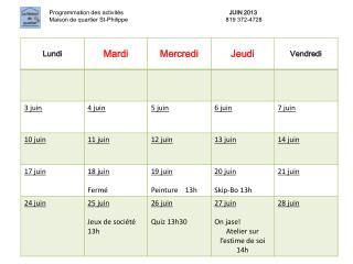 Programmation des activités JUIN  2013 Maison de quartier St-Philippe819 372-4728