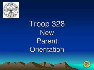 Troop 328 New Parent  Orientation