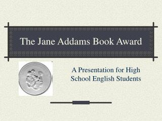 The Jane Addams Book Award