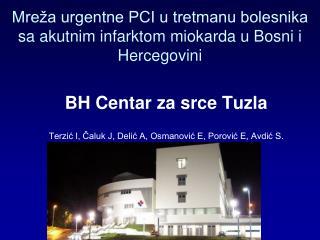 Mreža urgentne PCI u tretmanu bolesnika sa akutnim  infarktom miokarda u Bosni i Hercegovini