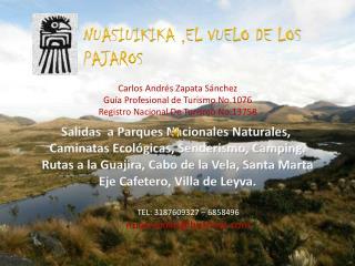 Salidas  a Parques Nacionales Naturales,  Caminatas Ecológicas, Senderismo, Camping.