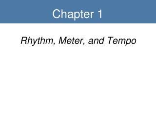 Rhythm, Meter, and Tempo