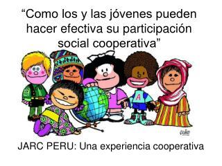 """""""Como los y las jóvenes pueden hacer efectiva su participación social cooperativa"""""""