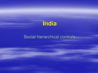 India  Social hierarchical controls