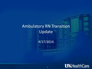 Ambulatory RN Transition Update