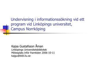 Undervisning i informationssökning vid ett program vid Linköpings universitet,  Campus Norrköping