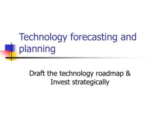 Technology forecasting and planning