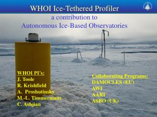 WHOI PI's: J. Toole  R. Krishfield Proshutinsky  M.-L. Timmermans C. Ashjian