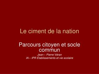 Le ciment de la nation