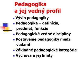 Pedagogika  a jej vedný profil