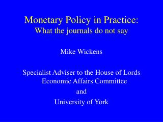 Monetary Policy in Practice: What the journals do not say